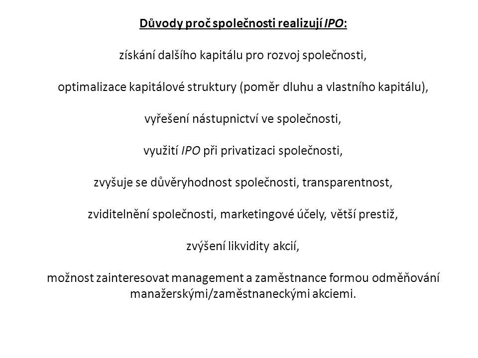 Důvody proč společnosti realizují IPO: získání dalšího kapitálu pro rozvoj společnosti, optimalizace kapitálové struktury (poměr dluhu a vlastního kap