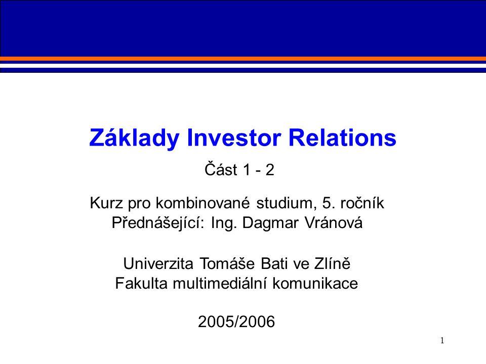 1 Univerzita Tomáše Bati ve Zlíně Fakulta multimediální komunikace 2005/2006 Kurz pro kombinované studium, 5. ročník Přednášející: Ing. Dagmar Vránová
