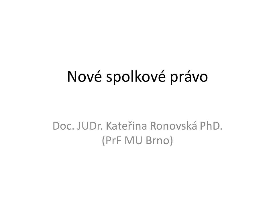 Nové spolkové právo Doc. JUDr. Kateřina Ronovská PhD. (PrF MU Brno)