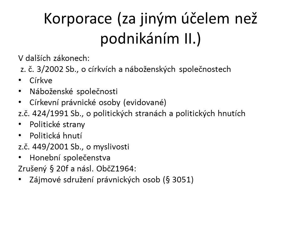 Korporace (za jiným účelem než podnikáním II.) V dalších zákonech: z.