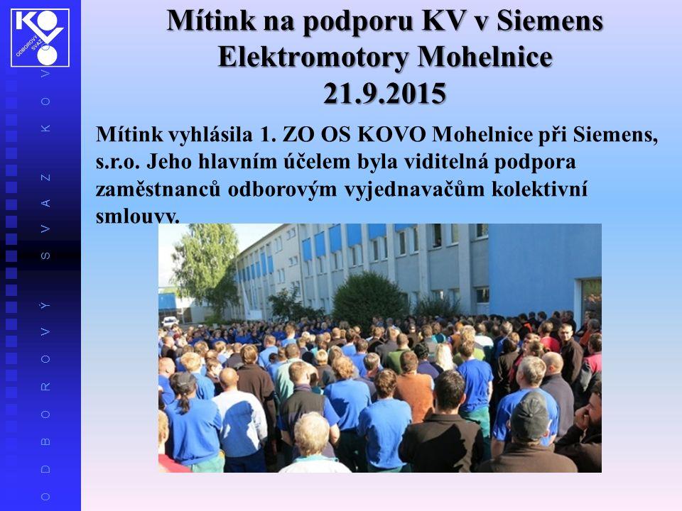 O D B O R O V Ý S V A Z K O V O Mítink na podporu KV v Siemens Elektromotory Mohelnice 21.9.2015 Mítink vyhlásila 1.