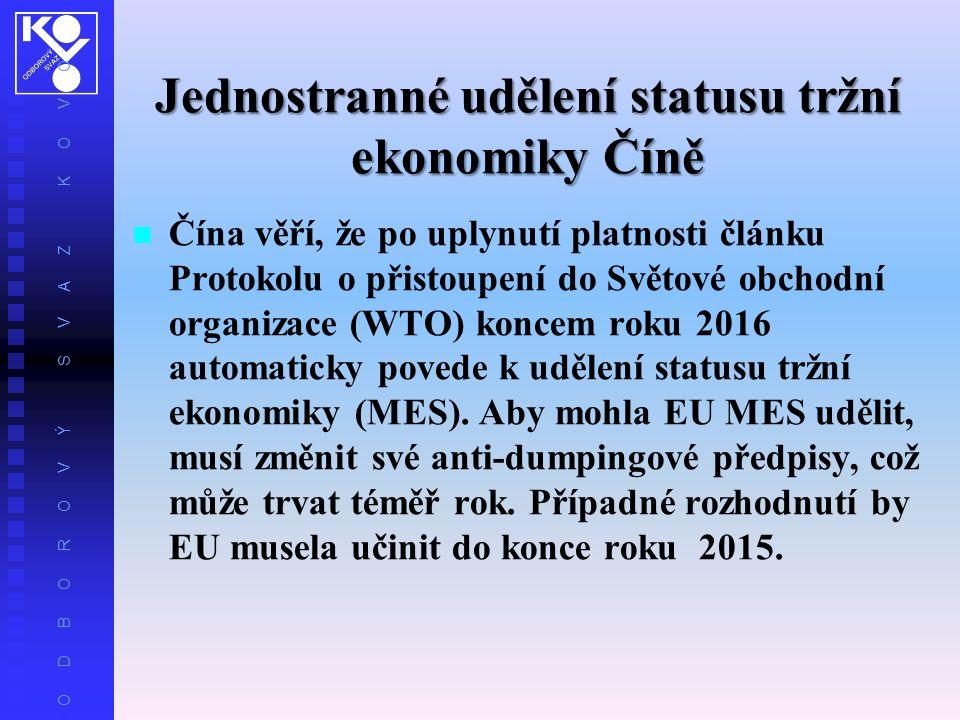 O D B O R O V Ý S V A Z K O V O Jednostranné udělení statusu tržní ekonomiky Číně Čína věří, že po uplynutí platnosti článku Protokolu o přistoupení do Světové obchodní organizace (WTO) koncem roku 2016 automaticky povede k udělení statusu tržní ekonomiky (MES).