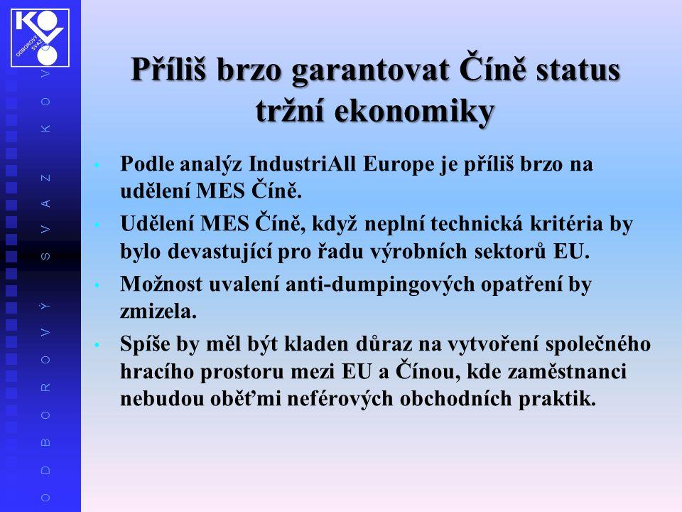 O D B O R O V Ý S V A Z K O V O Příliš brzo garantovat Číně status tržní ekonomiky Podle analýz IndustriAll Europe je příliš brzo na udělení MES Číně.