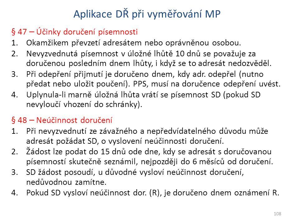 § 47 – Účinky doručení písemnosti 1.Okamžikem převzetí adresátem nebo oprávněnou osobou.