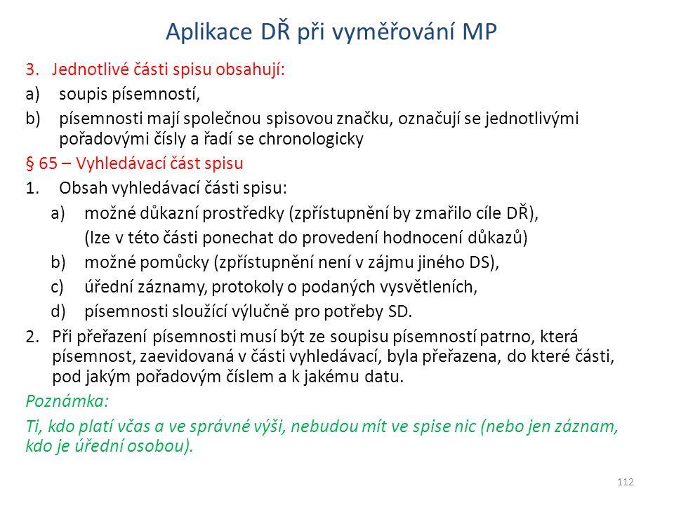 Aplikace DŘ při vyměřování MP 3.Jednotlivé části spisu obsahují: a)soupis písemností, b)písemnosti mají společnou spisovou značku, označují se jednotl
