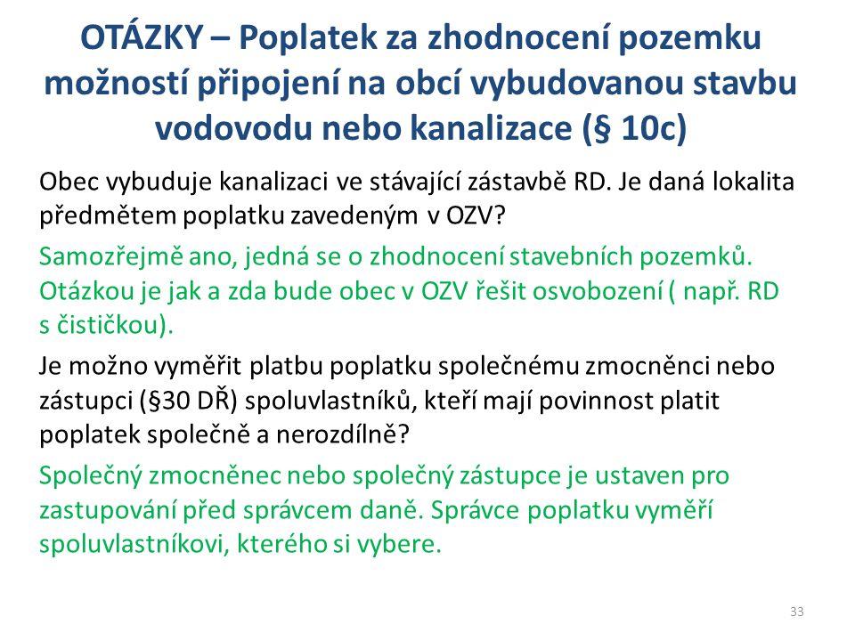 OTÁZKY – Poplatek za zhodnocení pozemku možností připojení na obcí vybudovanou stavbu vodovodu nebo kanalizace (§ 10c) Obec vybuduje kanalizaci ve stávající zástavbě RD.