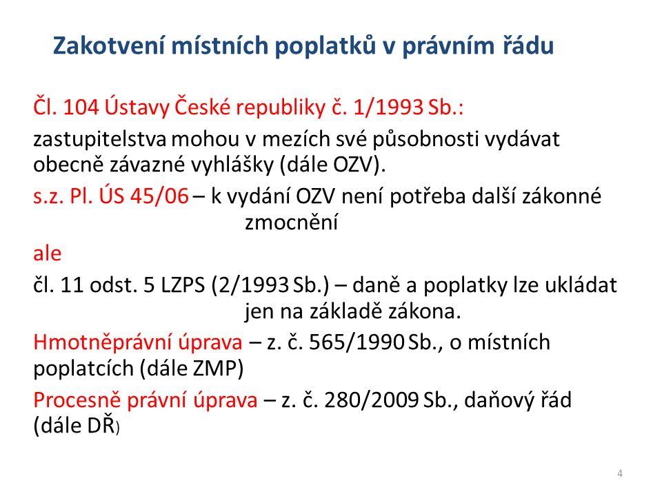 Zakotvení místních poplatků v právním řádu Čl. 104 Ústavy České republiky č.