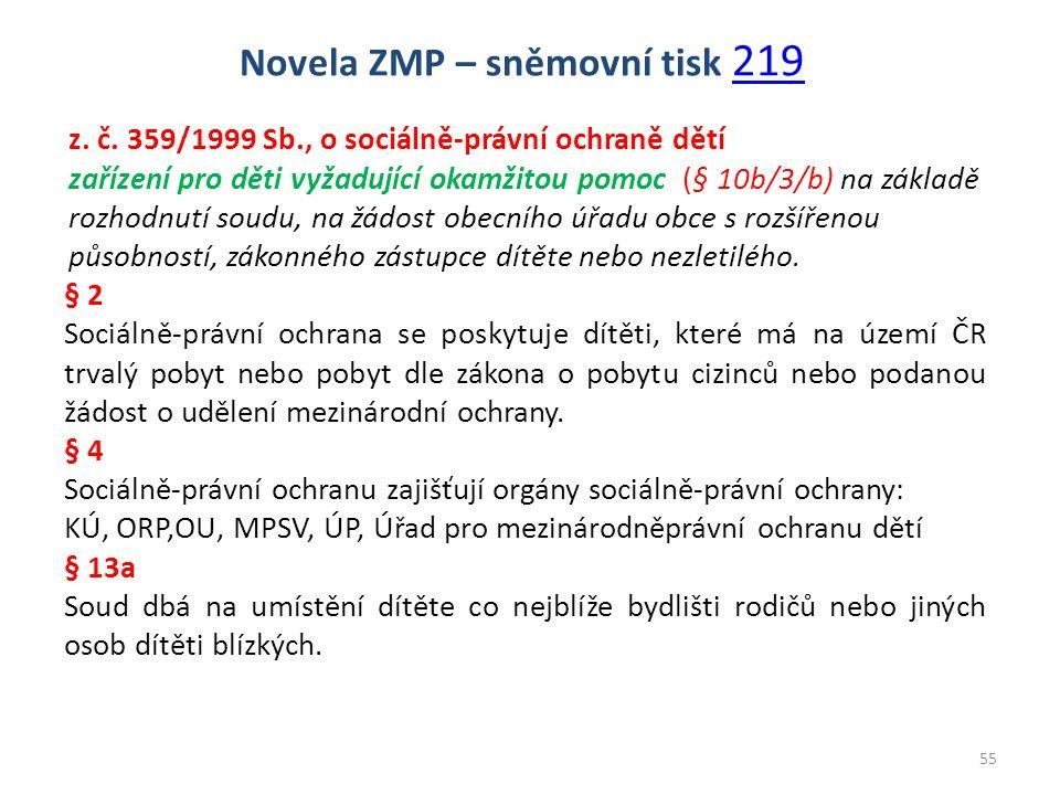 z. č. 359/1999 Sb., o sociálně-právní ochraně dětí zařízení pro děti vyžadující okamžitou pomoc (§ 10b/3/b) na základě rozhodnutí soudu, na žádost obe