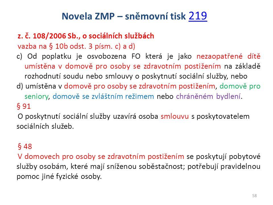 z. č. 108/2006 Sb., o sociálních službách vazba na § 10b odst.