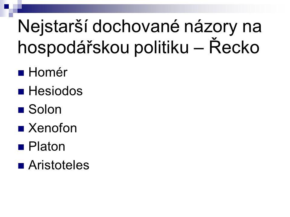 Nejstarší dochované názory na hospodářskou politiku – Řecko Homér Hesiodos Solon Xenofon Platon Aristoteles