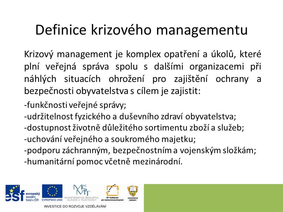 Krizový management je komplex opatření a úkolů, které plní veřejná správa spolu s dalšími organizacemi při náhlých situacích ohrožení pro zajištění ochrany a bezpečnosti obyvatelstva s cílem je zajistit: -funkčnosti veřejné správy; -udržitelnost fyzického a duševního zdraví obyvatelstva; -dostupnost životně důležitého sortimentu zboží a služeb; -uchování veřejného a soukromého majetku; -podporu záchranným, bezpečnostním a vojenským složkám; -humanitární pomoc včetně mezinárodní.