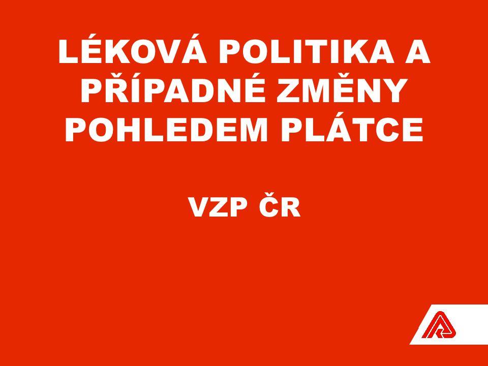 LÉKOVÁ POLITIKA A PŘÍPADNÉ ZMĚNY POHLEDEM PLÁTCE VZP ČR