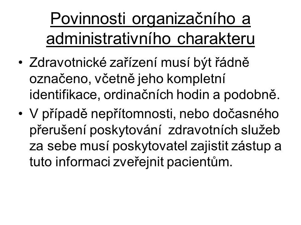 Povinnosti organizačního a administrativního charakteru Zdravotnické zařízení musí být řádně označeno, včetně jeho kompletní identifikace, ordinačních hodin a podobně.