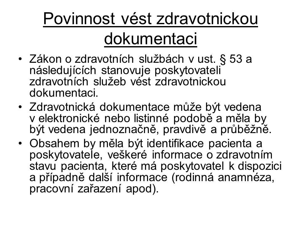 Povinnost vést zdravotnickou dokumentaci Zákon o zdravotních službách v ust.