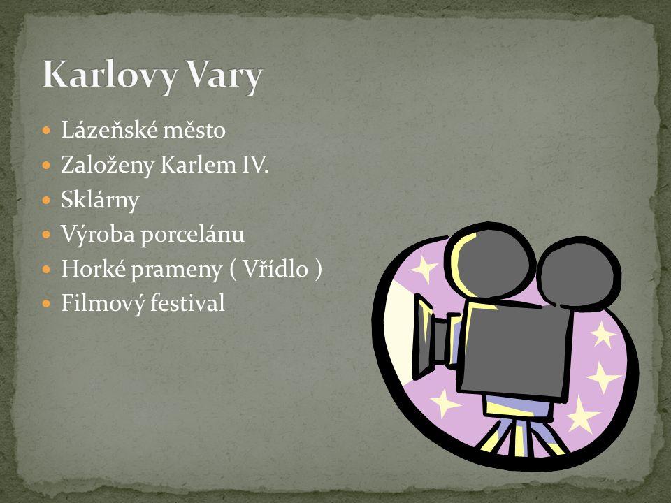 Lázeňské město Založeny Karlem IV.