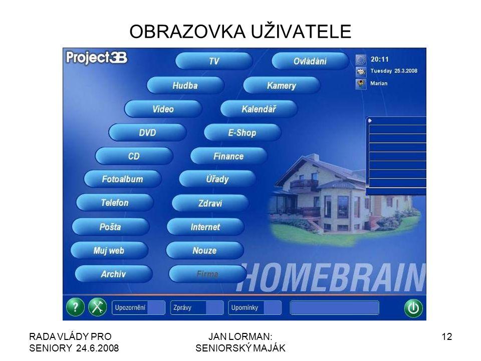 RADA VLÁDY PRO SENIORY 24.6.2008 JAN LORMAN: SENIORSKÝ MAJÁK 12 OBRAZOVKA UŽIVATELE