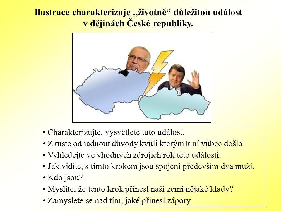 """Ilustrace charakterizuje """"životně důležitou událost v dějinách České republiky."""