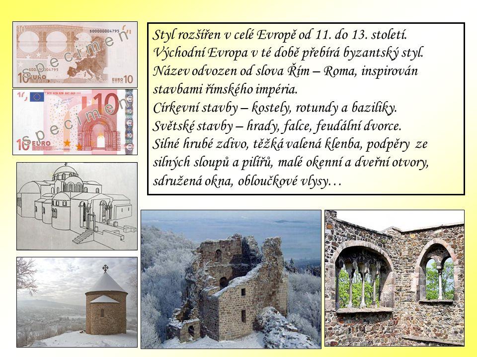 Styl rozšířen v celé Evropě od 11. do 13. století.