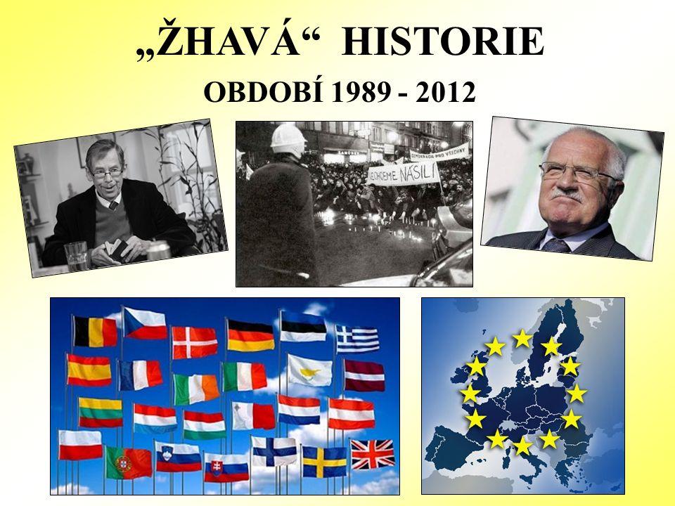 """""""ŽHAVÁ HISTORIE OBDOBÍ 1989 - 2012"""