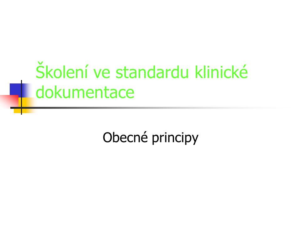 Školení ve standardu klinické dokumentace Obecné principy
