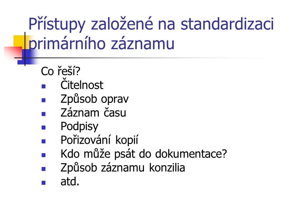 Přístupy založené na standardizaci primárního záznamu Co řeší.