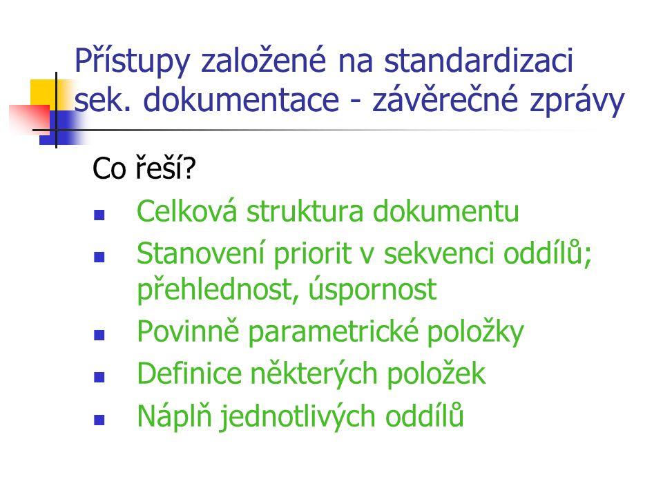 Přístupy založené na standardizaci sek. dokumentace - závěrečné zprávy Co řeší.
