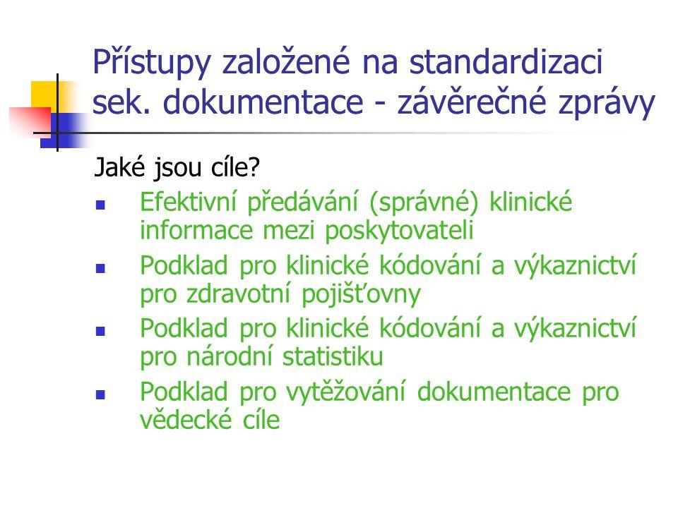 Přístupy založené na standardizaci sek. dokumentace - závěrečné zprávy Jaké jsou cíle.