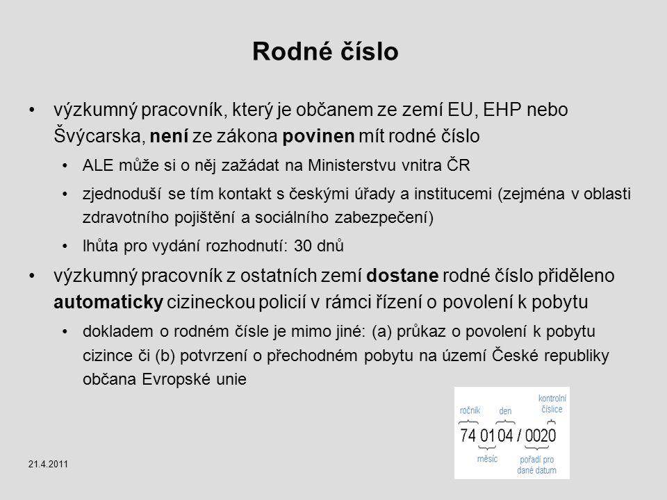 Rodné číslo výzkumný pracovník, který je občanem ze zemí EU, EHP nebo Švýcarska, není ze zákona povinen mít rodné číslo ALE může si o něj zažádat na M