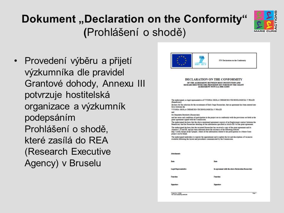 """Dokument """"Declaration on the Conformity"""" (Prohlášení o shodě) Provedení výběru a přijetí výzkumníka dle pravidel Grantové dohody, Annexu III potvrzuje"""