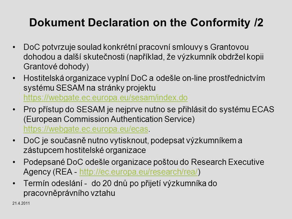 Dokument Declaration on the Conformity /2 DoC potvrzuje soulad konkrétní pracovní smlouvy s Grantovou dohodou a další skutečnosti (například, že výzku