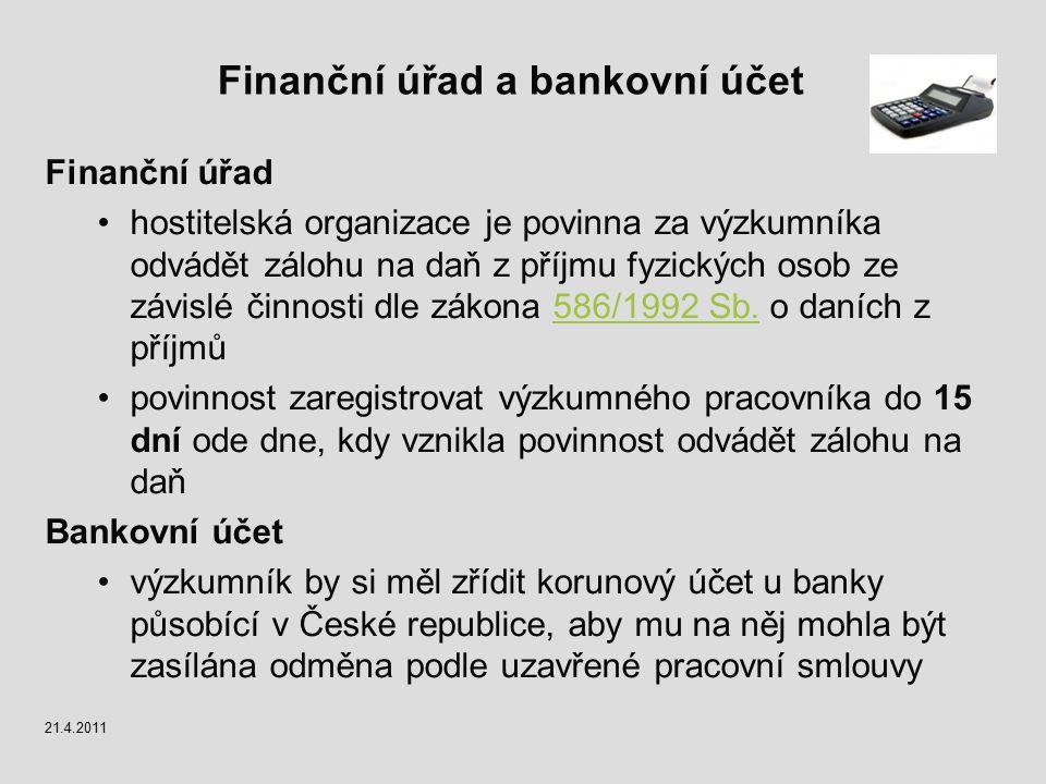 Finanční úřad a bankovní účet Finanční úřad hostitelská organizace je povinna za výzkumníka odvádět zálohu na daň z příjmu fyzických osob ze závislé č