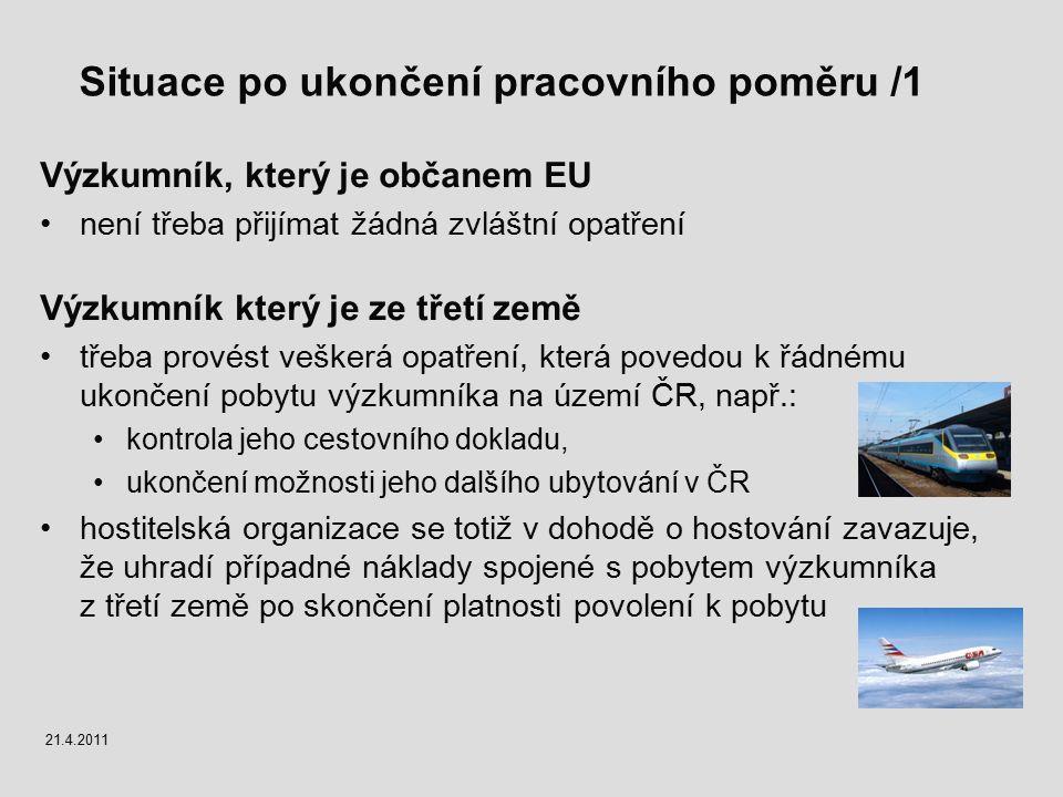 Situace po ukončení pracovního poměru /1 Výzkumník, který je občanem EU není třeba přijímat žádná zvláštní opatření Výzkumník který je ze třetí země t