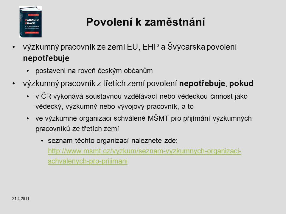 Povolení k zaměstnání výzkumný pracovník ze zemí EU, EHP a Švýcarska povolení nepotřebuje postaveni na roveň českým občanům výzkumný pracovník z třetí