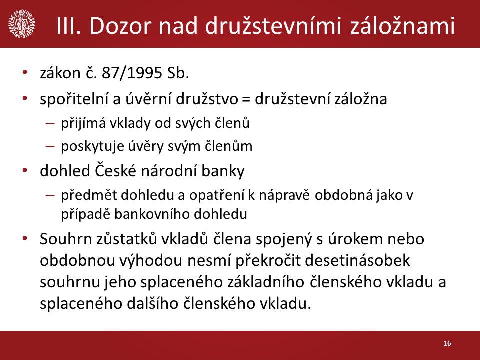 III. Dozor nad družstevními záložnami 16 zákon č.