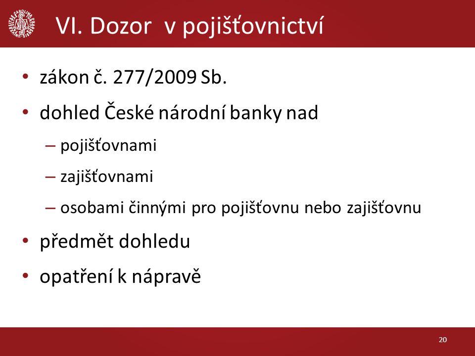 VI. Dozor v pojišťovnictví 20 zákon č. 277/2009 Sb.