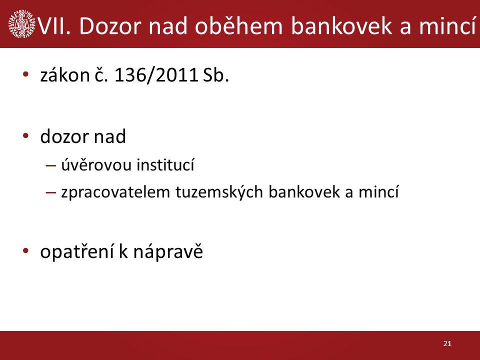 VII. Dozor nad oběhem bankovek a mincí zákon č. 136/2011 Sb.