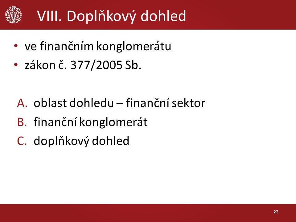 VIII. Doplňkový dohled ve finančním konglomerátu zákon č.