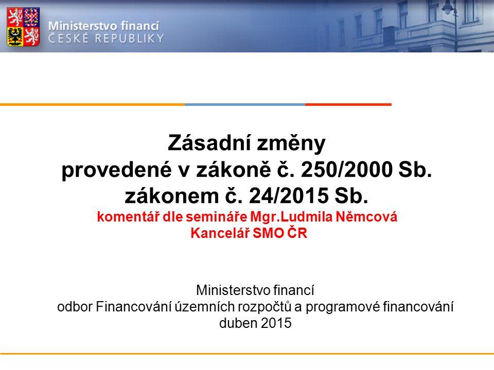 Ministerstvo financí České republiky OSNOVA PREZENTACE Dotace a návratná finanční výpomoc (§ 10a až 10d) Změny rozpočtu (§ 16) Porušení rozpočtové kázně (§ 22) Hospodaření příspěvkové organizace (28) 2
