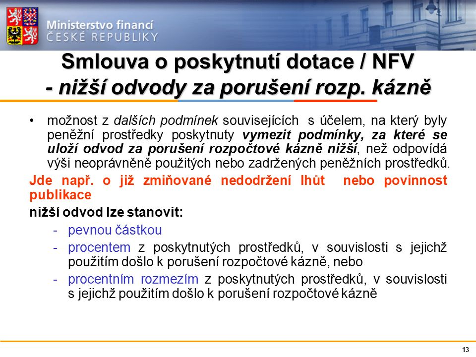 Ministerstvo financí České republiky Smlouva o poskytnutí dotace / NFV - nižší odvody za porušení rozp.