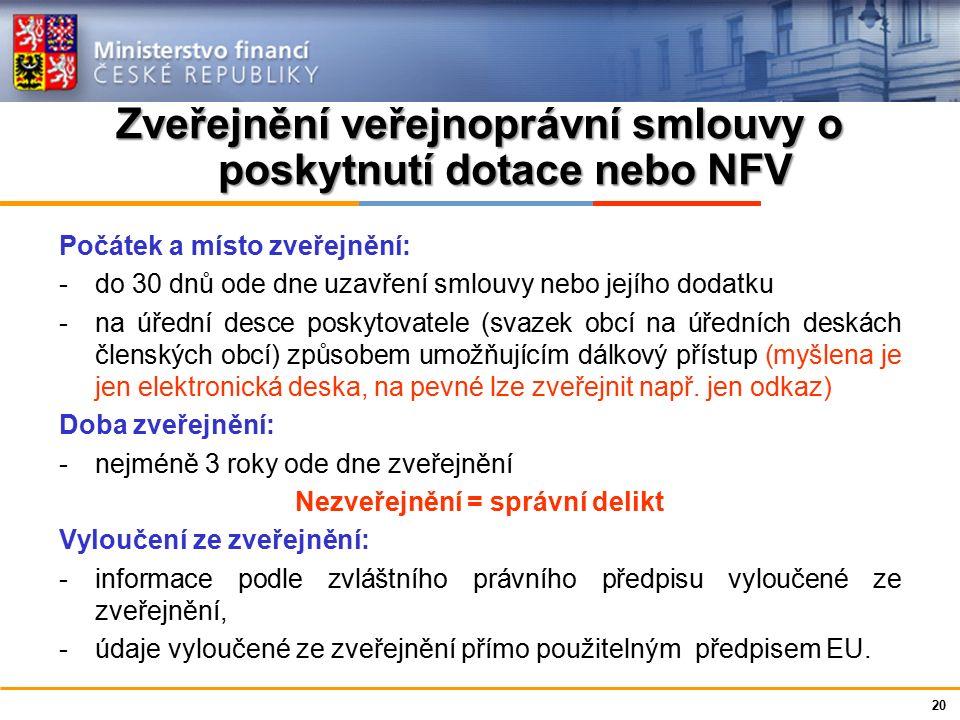 Ministerstvo financí České republiky Spory z právních poměrů při poskytnutí dotace nebo NFV Rozhoduje v režimu správního řádu : (pozor: od 1.1.2015 zpoplatnění návrhu na sporné řízení – do 20 000 Kč = 1000 Kč, nad 20 000 Kč = 5 % max.