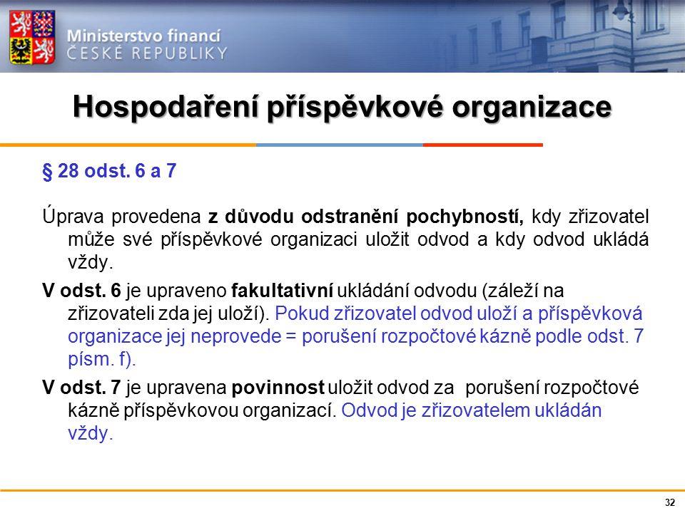 Ministerstvo financí České republiky Hospodaření příspěvkové organizace § 28 odst.