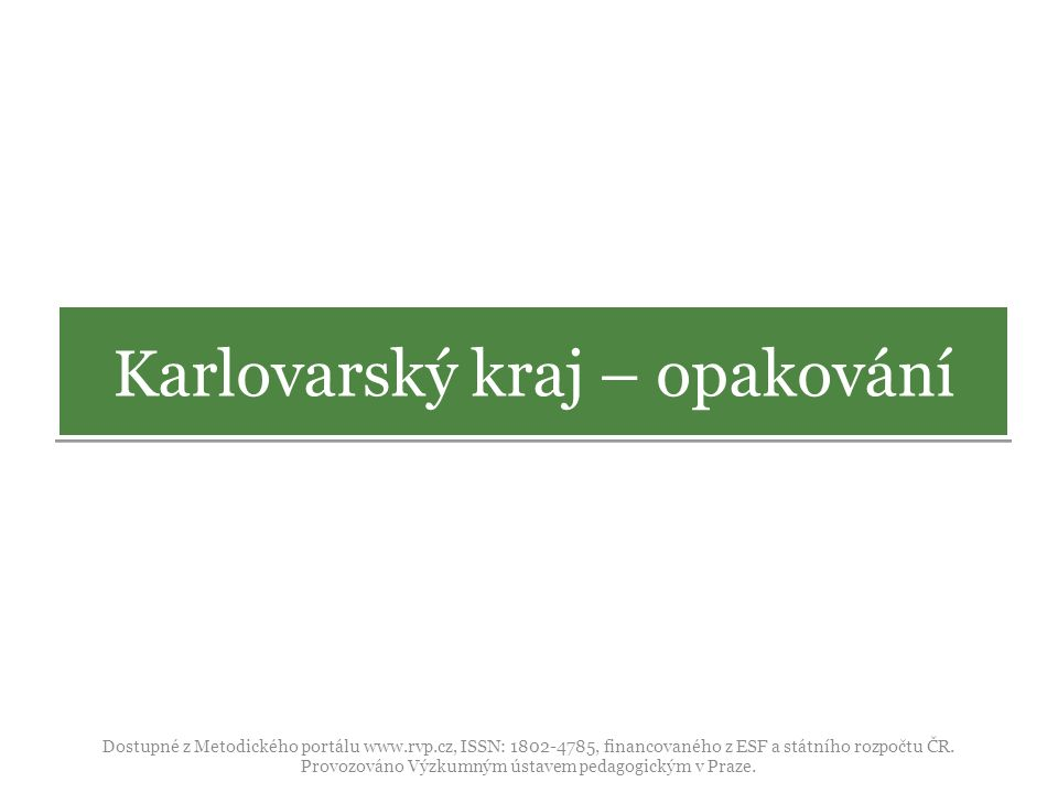 Obr.1 http://cs.wikipedia.org/wiki/Soubor:Flag_of_Karlovy_Vary_Region.svg [cit.