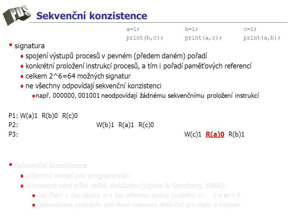 Sekvenční konzistence ▪ signatura ♦ spojení výstupů procesů v pevném (předem daném) pořadí ♦ konkrétní proložení instrukcí procesů, a tím i pořadí pam