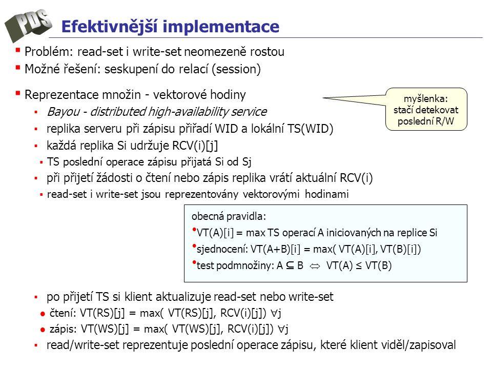Efektivnější implementace ▪ Problém: read-set i write-set neomezeně rostou ▪ Možné řešení: seskupení do relací (session) ▪ Reprezentace množin - vekto