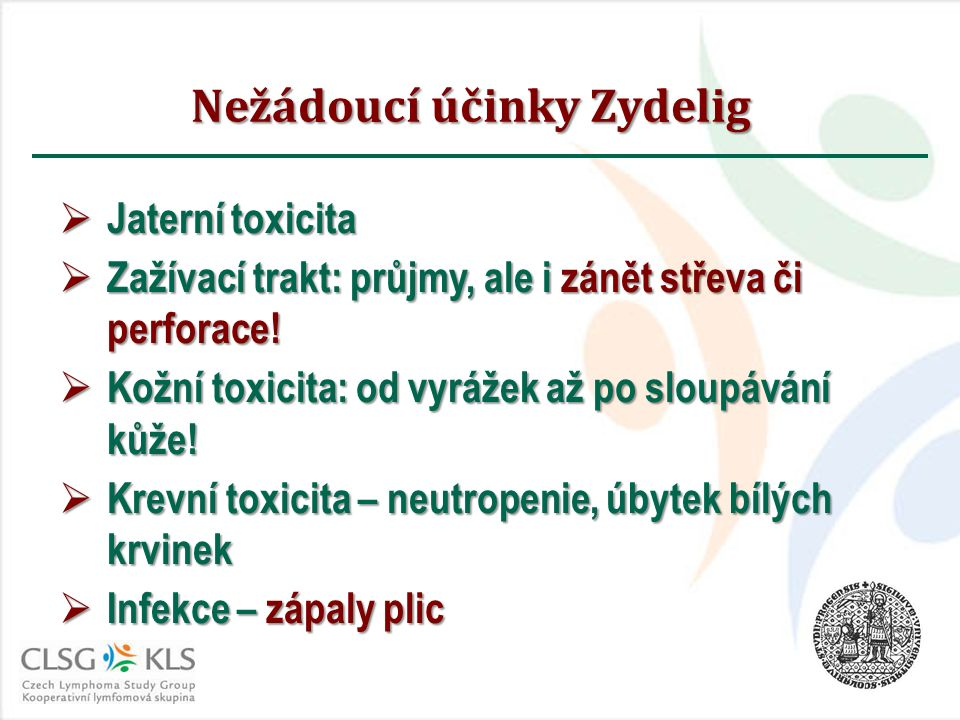 Nežádoucí účinky Zydelig  Jaterní toxicita  Zažívací trakt: průjmy, ale i zánět střeva či perforace.