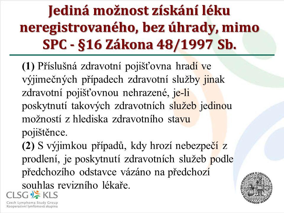 Jediná možnost získání léku neregistrovaného, bez úhrady, mimo SPC - §16 Zákona 48/1997 Sb. (1) Příslušná zdravotní pojišťovna hradí ve výjimečných př
