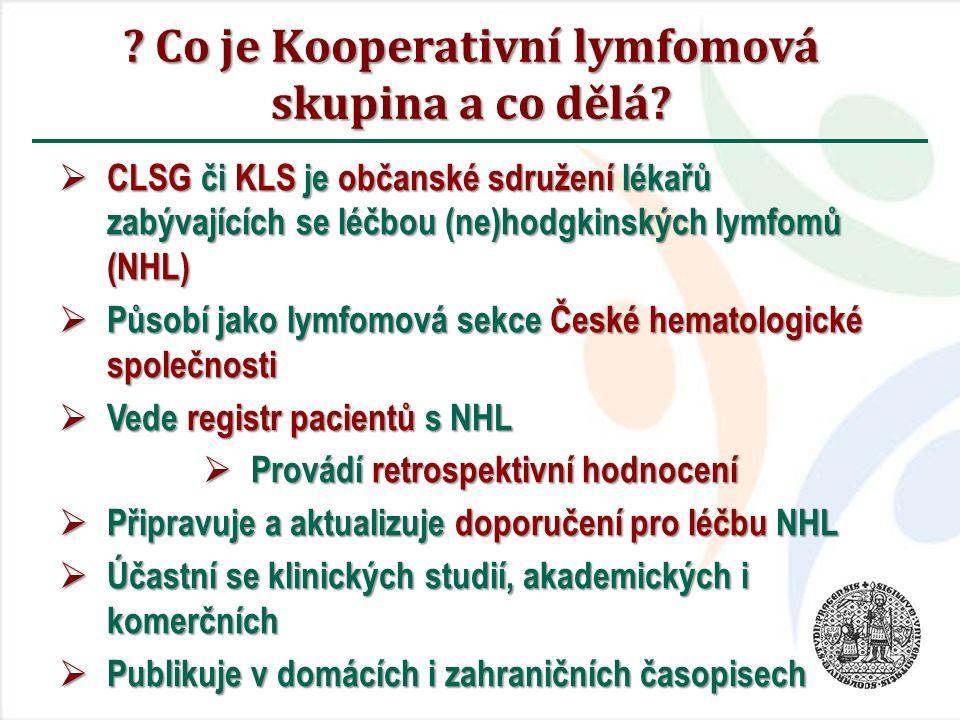 ? Co je Kooperativní lymfomová skupina a co dělá?  CLSG či KLS je občanské sdružení lékařů zabývajících se léčbou (ne)hodgkinských lymfomů (NHL)  Pů