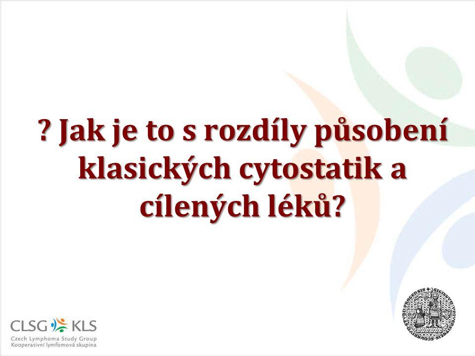 ? Jak je to s rozdíly působení klasických cytostatik a cílených léků?