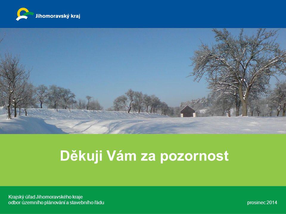 Děkuji Vám za pozornost Krajský úřad Jihomoravského kraje odbor územního plánování a stavebního řádu prosinec 2014