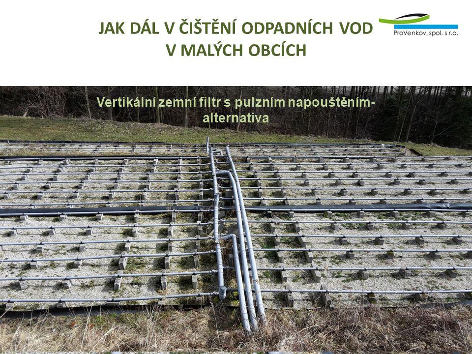 Vertikální zemní filtr s pulzním napouštěním- alternativa JAK DÁL V ČIŠTĚNÍ ODPADNÍCH VOD V MALÝCH OBCÍCH